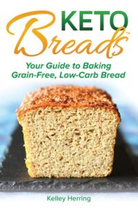 Keto Breads cookbook Your Guide to Baking Grain-Free